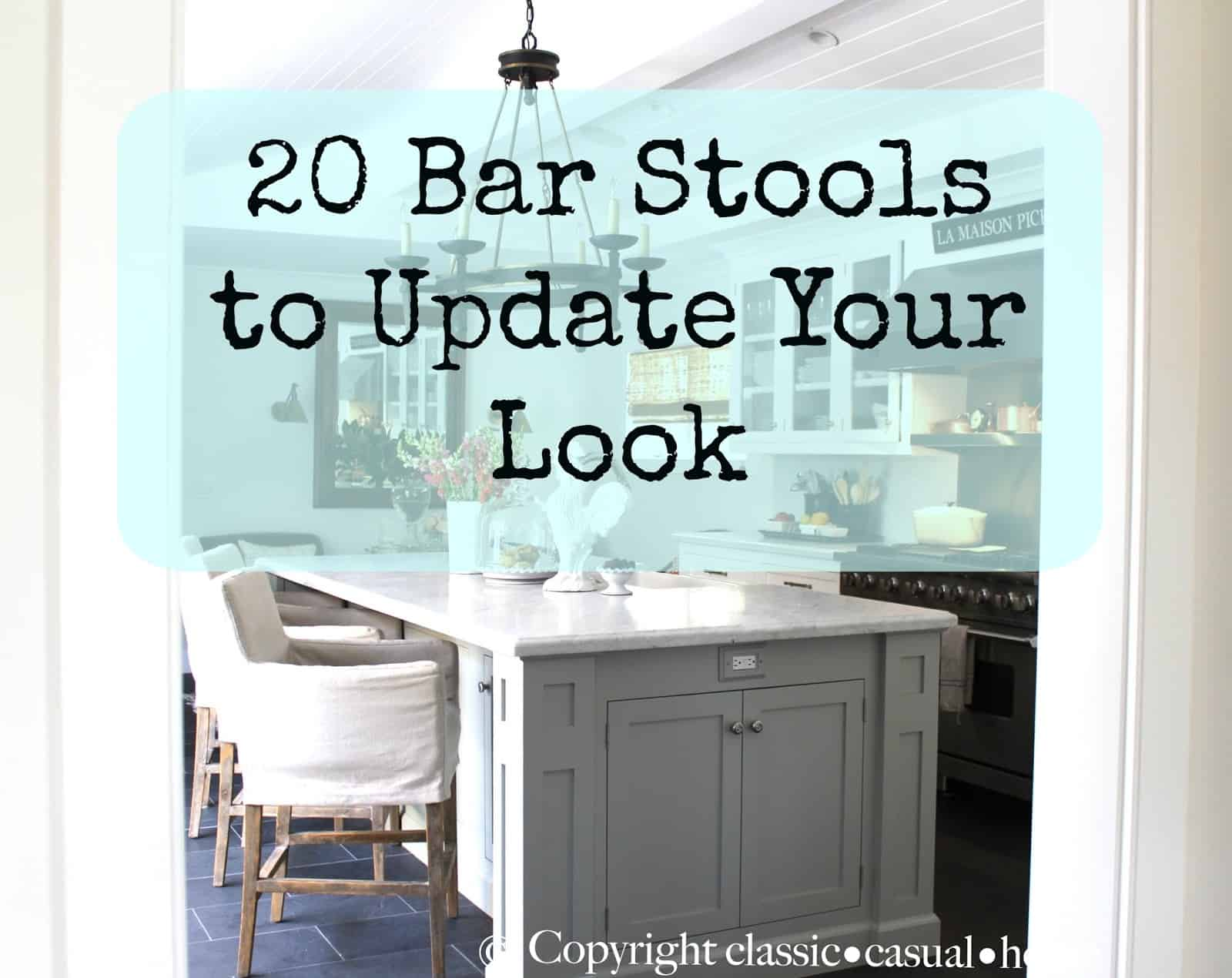 20 Great Bar Stools to Update Your Look - Classic Casual Home