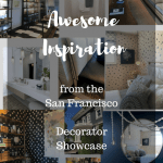Inspirational Ideas For You From the SF Decorator's Showcase